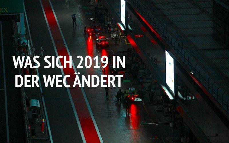 Titelbild - Was sich 2019 in der WEC ändert