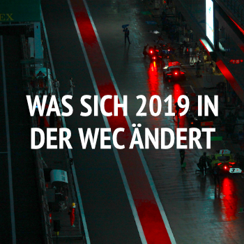 Was sich 2019 in der WEC ändert